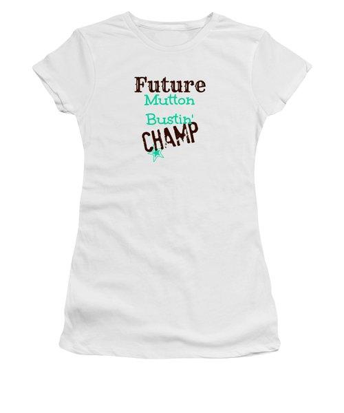Future Mutton Bustin Champ Women's T-Shirt (Junior Cut) by Chastity Hoff