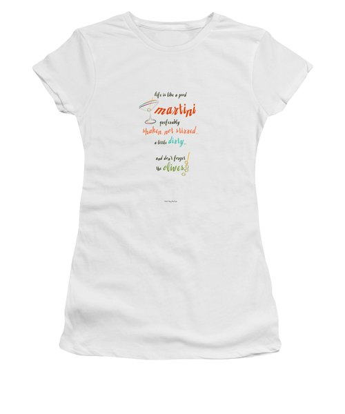 Life Is Like A Good Martini Women's T-Shirt (Junior Cut) by Mary Machare
