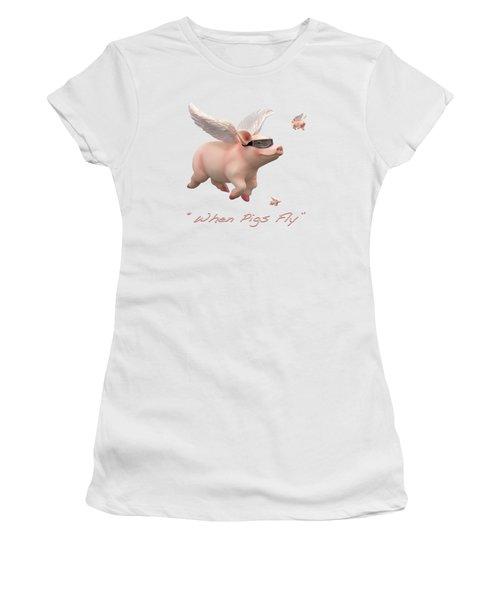 When Pigs Fly Women's T-Shirt (Junior Cut) by Mike McGlothlen