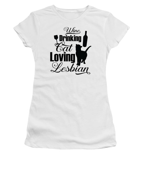 Wine Drinking Cat Loving Lesbian Lgbt Pride Women's T-Shirt (Junior Cut) by Proud To Be Homo