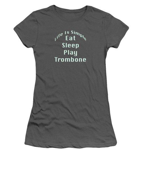 Trombone Eat Sleep Play Trombone 5518.02 Women's T-Shirt (Junior Cut) by M K  Miller