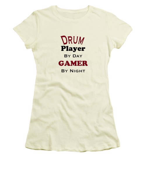 Drum Player By Day Gamer By Night 5625.02 Women's T-Shirt (Junior Cut) by M K  Miller