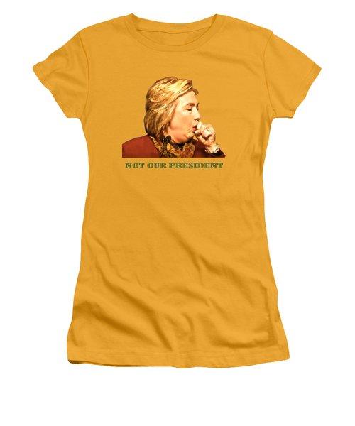 Not Our President Women's T-Shirt (Junior Cut) by Funk