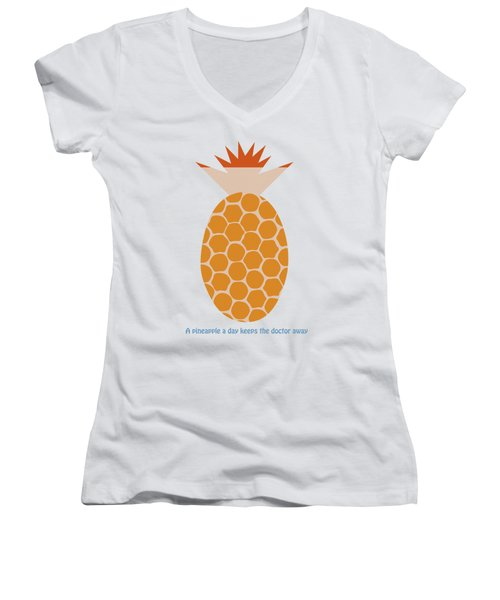 A Pineapple A Day Keeps The Doctor Away Women's V-Neck T-Shirt (Junior Cut) by Frank Tschakert
