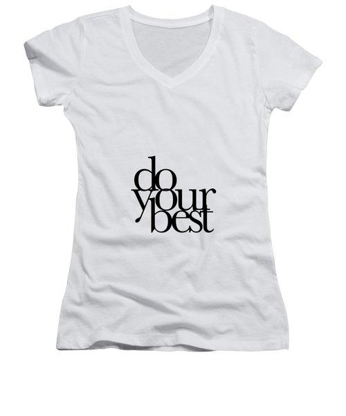 Do Your Best Women's V-Neck T-Shirt (Junior Cut) by Cortney Herron