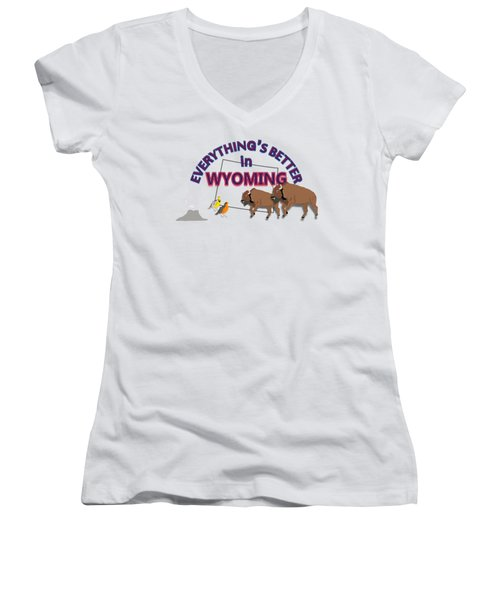 Everthing's Better In Wyoming Women's V-Neck T-Shirt (Junior Cut) by Pharris Art