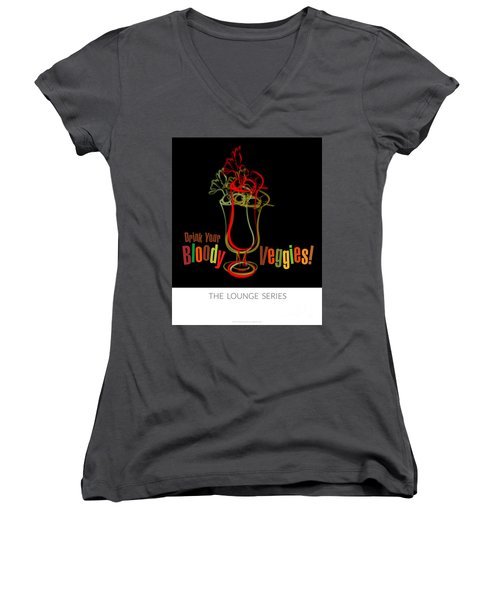 Lounge Series - Drink Your Bloody Veggies Women's V-Neck T-Shirt (Junior Cut) by Mary Machare