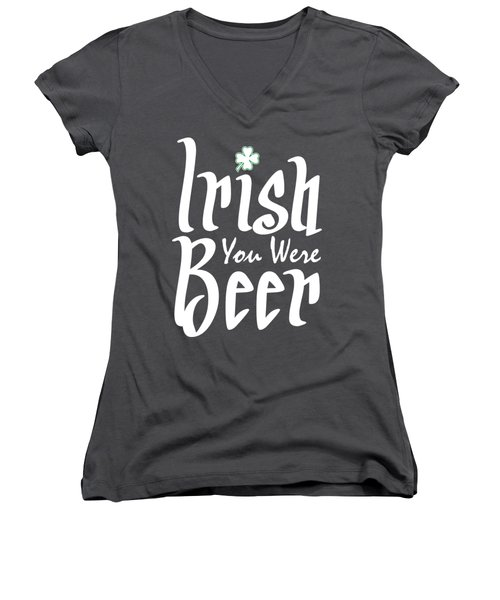 Irish You Were Beer Women's V-Neck T-Shirt (Junior Cut) by Ozdilh Design