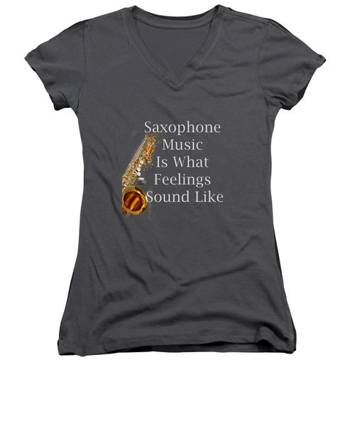 Saxophone Is What Feelings Sound Like 5581.02 Women's V-Neck T-Shirt (Junior Cut) by M K  Miller