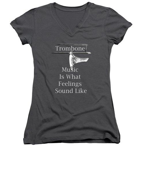 Trombone Is What Feelings Sound Like 5585.02 Women's V-Neck T-Shirt (Junior Cut) by M K  Miller