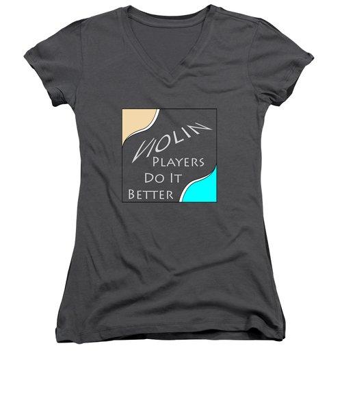 Violin Players Do It Better 5657.02 Women's V-Neck T-Shirt (Junior Cut) by M K  Miller