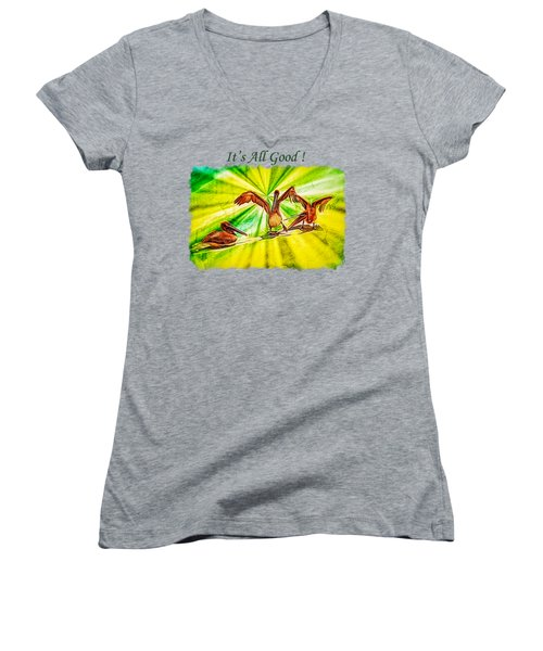It's All Good 2 Women's V-Neck T-Shirt (Junior Cut) by John M Bailey