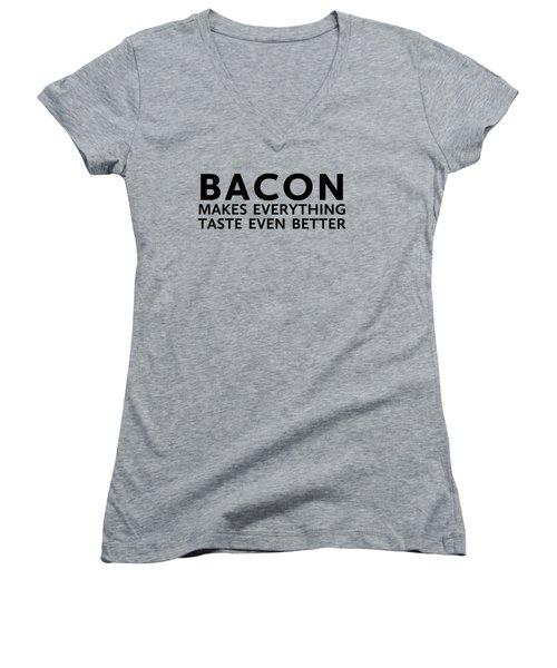 Bacon Makes It Better Women's V-Neck T-Shirt (Junior Cut) by Nancy Ingersoll