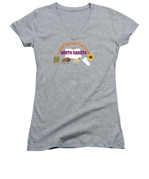 Everything's Better In North Dakota Women's V-Neck T-Shirt (Junior Cut) by Pharris Art
