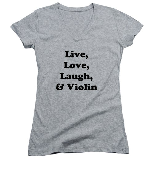 Live Love Laugh And Violin 5613.02 Women's V-Neck T-Shirt (Junior Cut) by M K  Miller