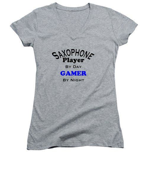 Saxophone Player By Day Gamer By Night 5622.02 Women's V-Neck T-Shirt (Junior Cut) by M K  Miller