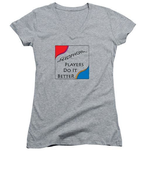 Saxophone Players Do It Better 5642.02 Women's V-Neck T-Shirt (Junior Cut) by M K  Miller