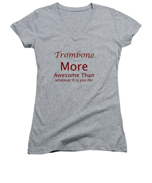 Trombones More Awesome Than You 5557.02 Women's V-Neck T-Shirt (Junior Cut) by M K  Miller