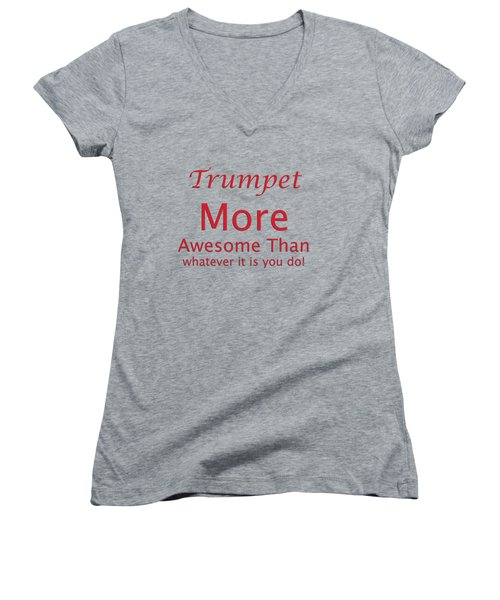 Trumpets More Awesome Than You 5556.02 Women's V-Neck T-Shirt (Junior Cut) by M K  Miller