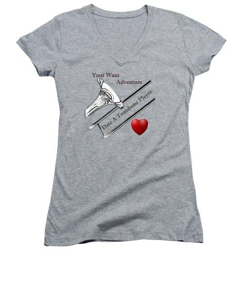 You Want Adventure Date A Trombone Player Women's V-Neck T-Shirt (Junior Cut) by M K  Miller