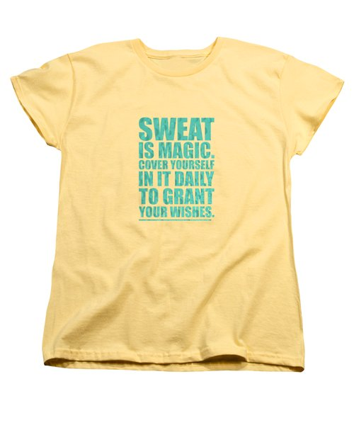 Sweat Is Magic. Cover Yourself In It Daily To Grant Your Wishes Gym Motivational Quotes Poster Women's T-Shirt (Standard Cut) by Lab No 4