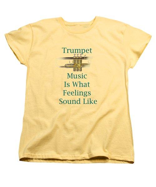 Trumpet Is What Feelings Sound Like 5582.02 Women's T-Shirt (Standard Cut) by M K  Miller