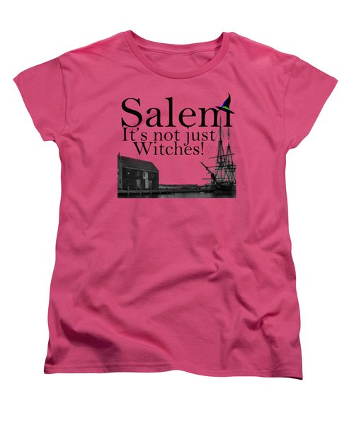 Salem Its Not Just For Witches Women's T-Shirt (Standard Cut) by Jeff Folger