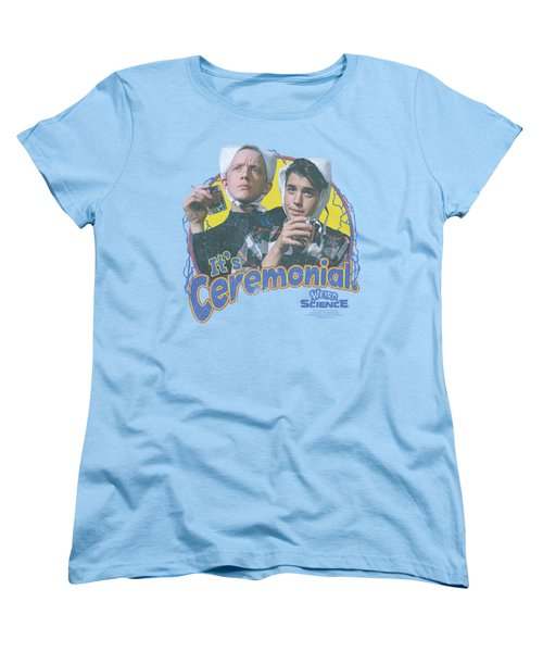 Weird Science - It's Ceremonial Women's T-Shirt (Standard Cut) by Brand A