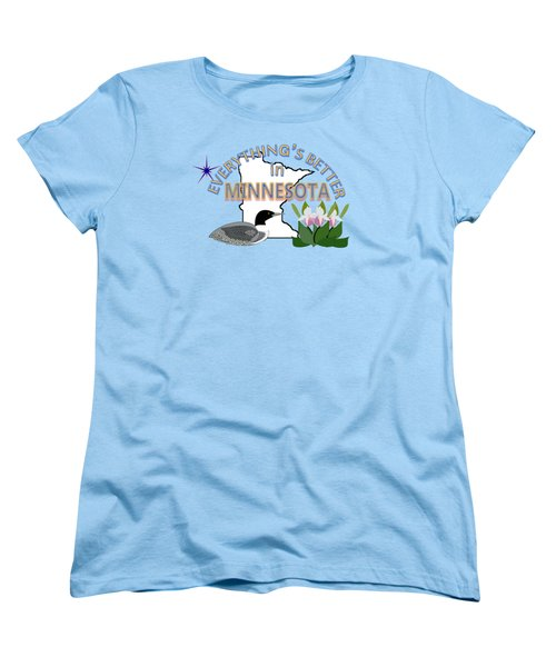 Everything's Better In Minnesota Women's T-Shirt (Standard Cut) by Pharris Art