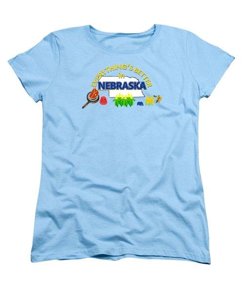 Everything's Better In Nebraska Women's T-Shirt (Standard Cut) by Pharris Art
