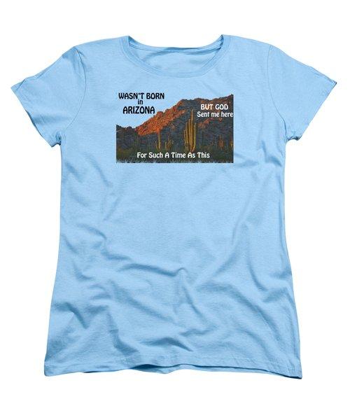 I Wasn't Born In Arizona Women's T-Shirt (Standard Cut) by Beverly Guilliams