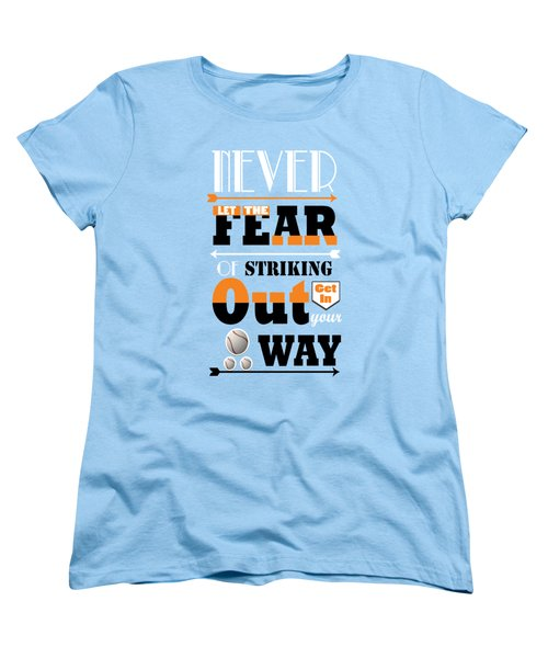 Never Let The Fear Of Striking Babe Ruth Baseball Player Women's T-Shirt (Standard Cut) by Creative Ideaz