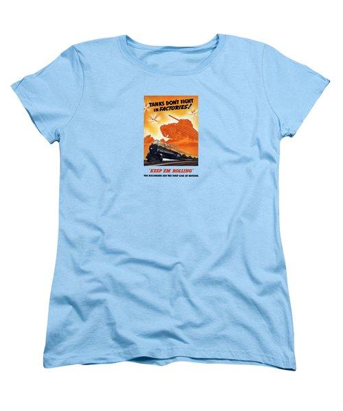 Tanks Don't Fight In Factories Women's T-Shirt (Standard Cut) by War Is Hell Store