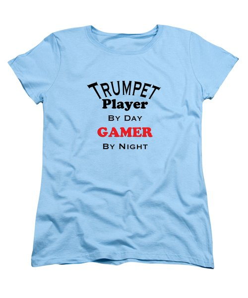 Trumpet Player By Day Gamer By Night 5628.02 Women's T-Shirt (Standard Cut) by M K  Miller