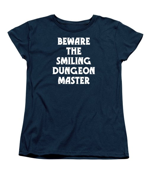 Beware The Smiling Dungeon Master Women's T-Shirt (Standard Cut) by Geekery