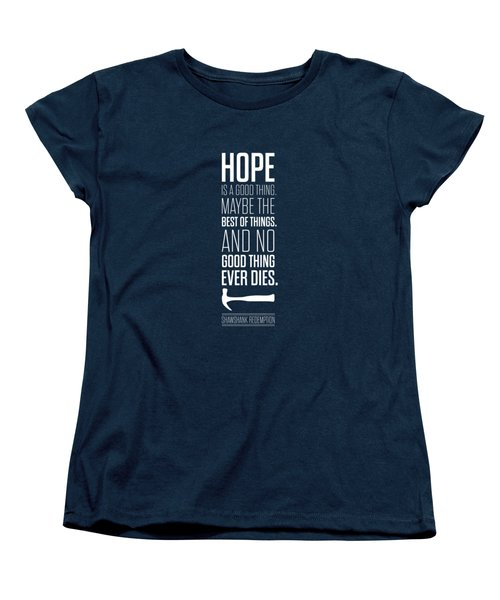 Hope Is A Good Thing Maybe The Best Of Things Inspirational Quotes Poster Women's T-Shirt (Standard Cut) by Lab No 4 - The Quotography Department