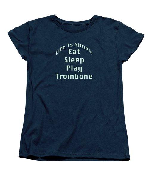 Trombone Eat Sleep Play Trombone 5518.02 Women's T-Shirt (Standard Cut) by M K  Miller