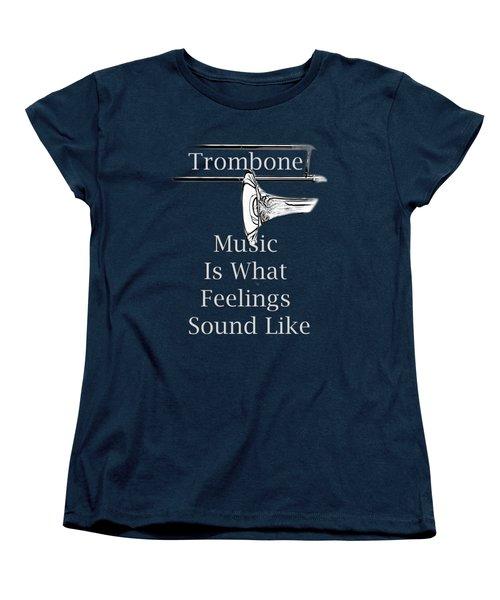 Trombone Is What Feelings Sound Like 5585.02 Women's T-Shirt (Standard Cut) by M K  Miller