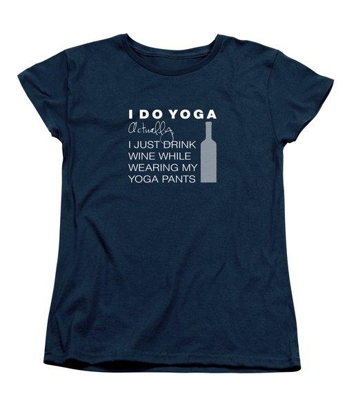 Wine In Yoga Pants Women's T-Shirt (Standard Cut) by Nancy Ingersoll