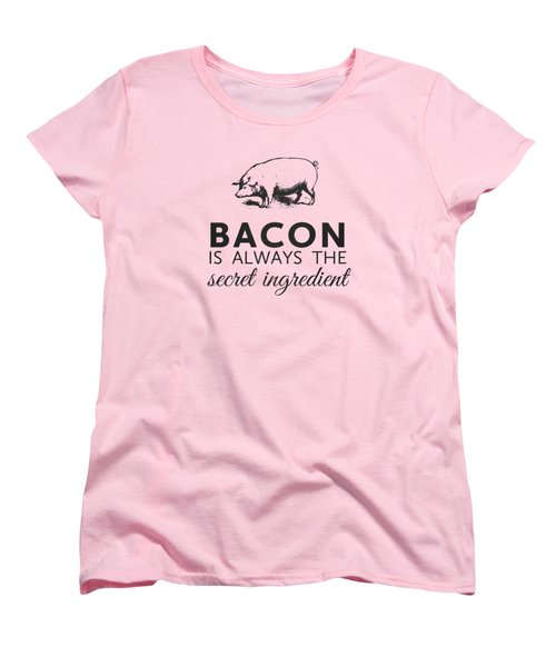 Bacon Is Always The Secret Ingredient Women's T-Shirt (Standard Cut) by Nancy Ingersoll