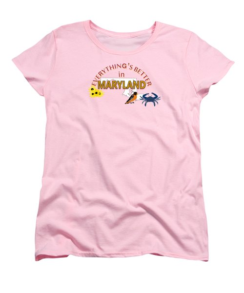 Everything's Better In Maryland Women's T-Shirt (Standard Cut) by Pharris Art