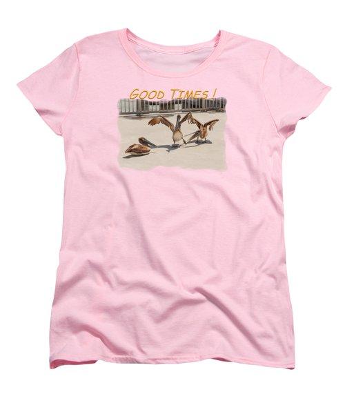 Good Times Women's T-Shirt (Standard Cut) by John M Bailey
