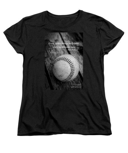 Babe Ruth Baseball Quote Women's T-Shirt (Standard Cut) by Edward Fielding