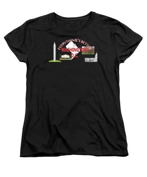 Everything's Better In Washington, D.c. Women's T-Shirt (Standard Cut) by Pharris Art