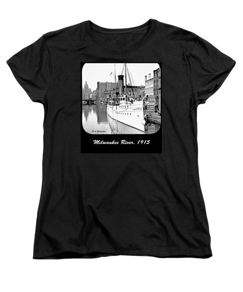 Women's T-Shirt (Standard Cut) featuring the photograph Ship In Milwaukee River C 1915 by A Gurmankin