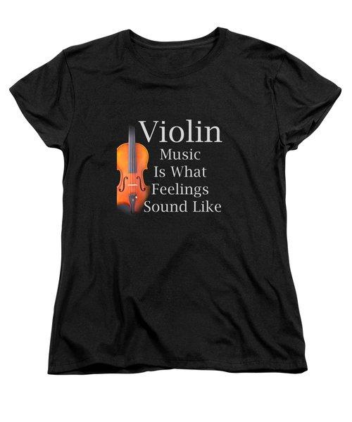 Violin Is What Feelings Sound Like 5589.02 Women's T-Shirt (Standard Cut) by M K  Miller
