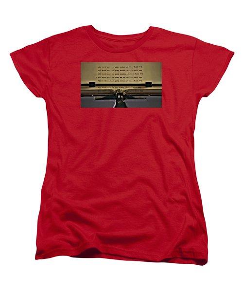 All Work And No Play Makes Jack A Dull Boy Women's T-Shirt (Standard Cut) by Florian Rodarte