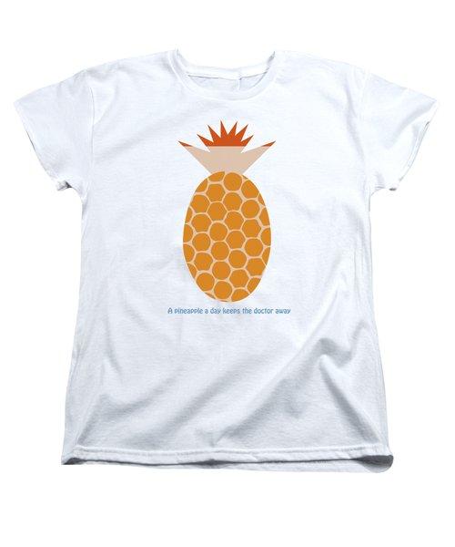 A Pineapple A Day Keeps The Doctor Away Women's T-Shirt (Standard Cut) by Frank Tschakert