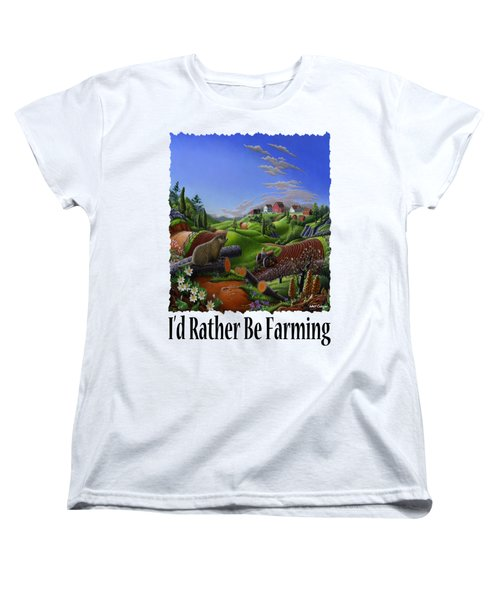 Id Rather Be Farming - Springtime Groundhog Farm Landscape 1 Women's T-Shirt (Standard Cut) by Walt Curlee