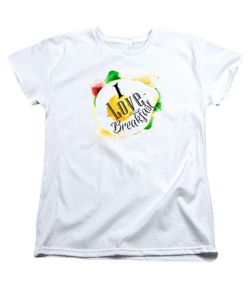I Love Breakfast Women's T-Shirt (Standard Cut) by Aloke Design